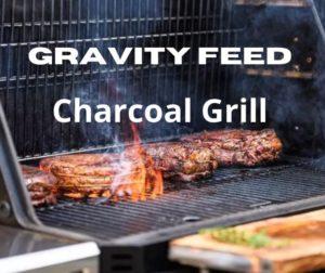 Gravity Feed Charcoal Grill